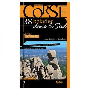 38 balades dans le Sud de la Corse Alain Gauthier , I Giranduloni