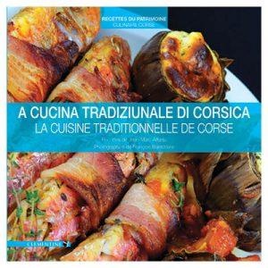 A cucina tradiziunale di Corsica– La cuisine traditionnelle de Corse - Jean-Marc ALFONSI
