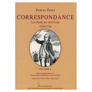 Correspondance de Pascal Paoli Volume 1 - La prise du pouvoir (1749-1756) - Antoine-Marie GRAZIANI & Carlo BITOSSI