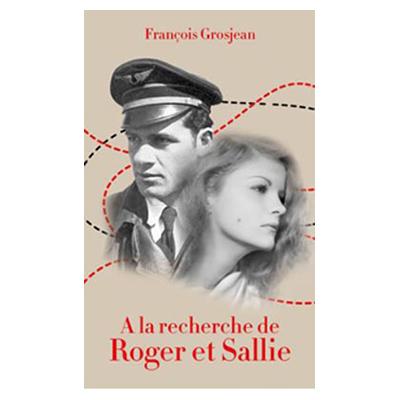 A LA RECHERCHE DE ROGER ET SALLIE François Grosjean